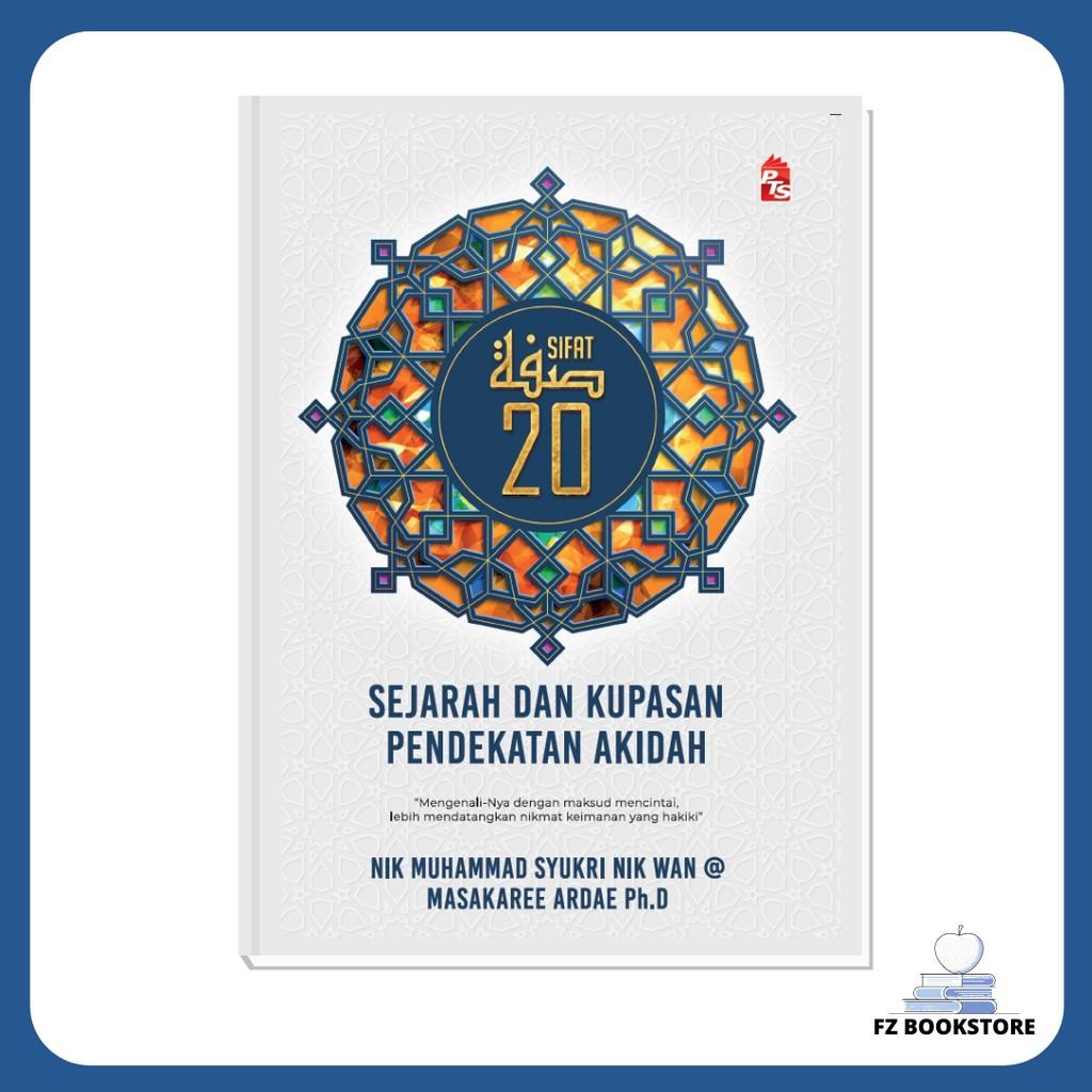 Sifat 20 , Sejarah dan Kupasan Pendekatan Akidah - Buku Rujukan Agama Islam Akidah Ahli Sunah Wal Jemaah Al Quran Hadis