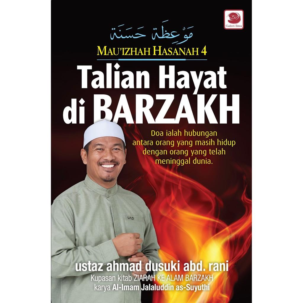 Mau'Izhah Hasanah 4: Talian Hayat Di Barzakh - Ustaz Ahmad Dusuki Abd Rani