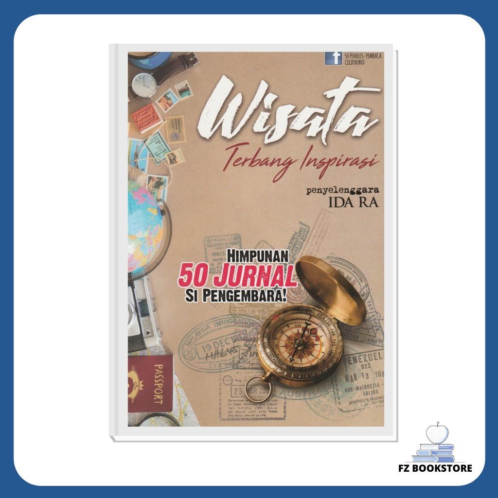 Wisata Terbang Inspirasi : Himpunan 50 Jurnal Si Pengembara - Travelog Travel Jurnal Kembara