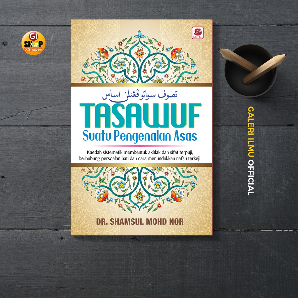 Tasawuf: Suatu Pengenalan Asas - Dr. Shamsul Mohd Nor