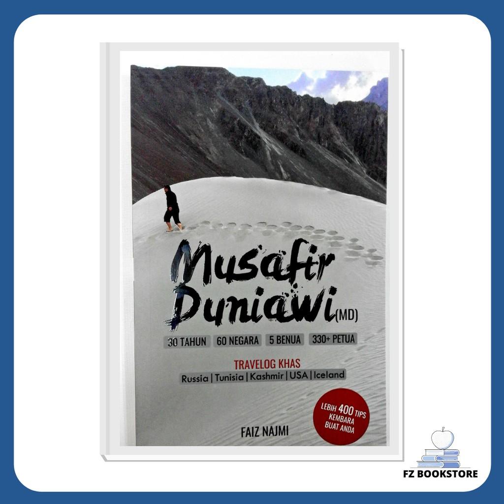 Musafir Duniawi - 30 Tahun, 60 Negara, 5 Benua, 330+ Petua - Travel - Travelog