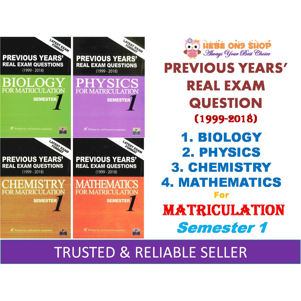 MATRICULATION SEMESTER 1 - PREVIOUS YEARS' REAL EXAM QUESTION (1999-2018)