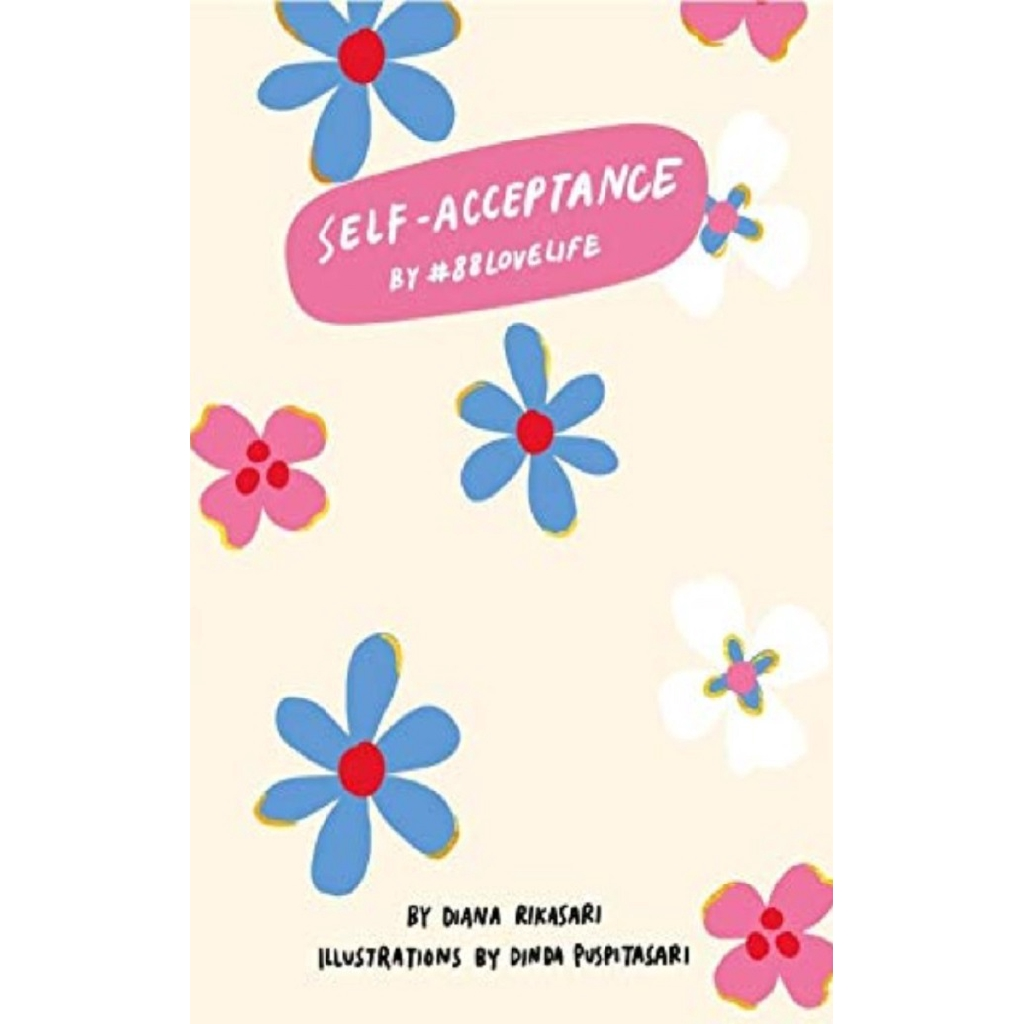 Self Acceptance By #88 Love Life Author: Diana Rikasari ISBN: 9786024812287 (MPH)
