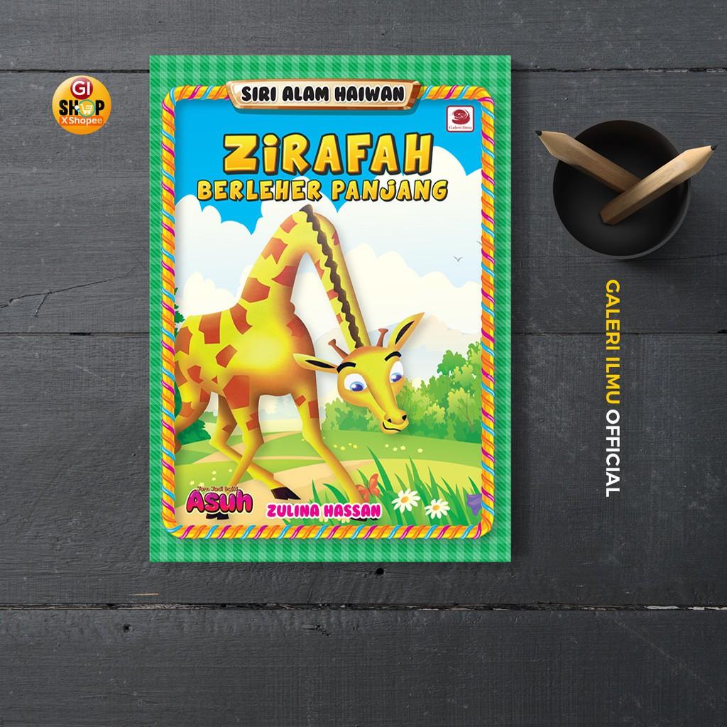 Siri Alam Haiwan: ZIRAFAH BERLEHER PANJANG: Pengarang : Zulina Hassan