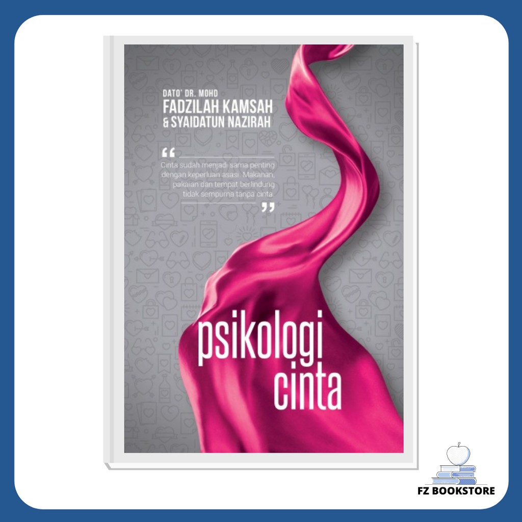 Psikologi Cinta (Edisi Kemas Kini) - Dato' Dr. Mohd. Fadzilah Kamsah & Syaidatun Nazirah - Psychology Cinta Percintaan