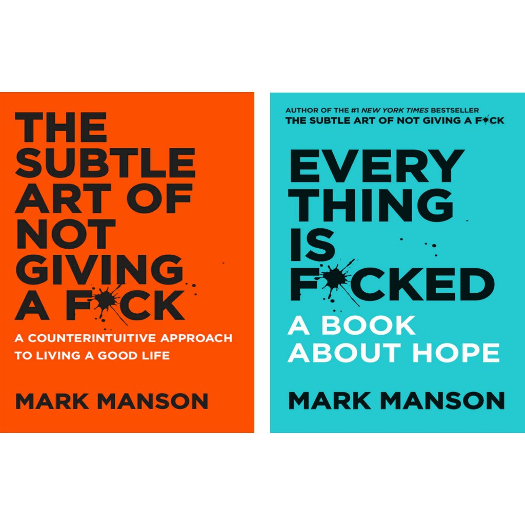 EBOOK The Subtle Art of Not Giving a F*ck: Living a Good Life & Everything  is F*cked: A Book About Hope by Mark Manson