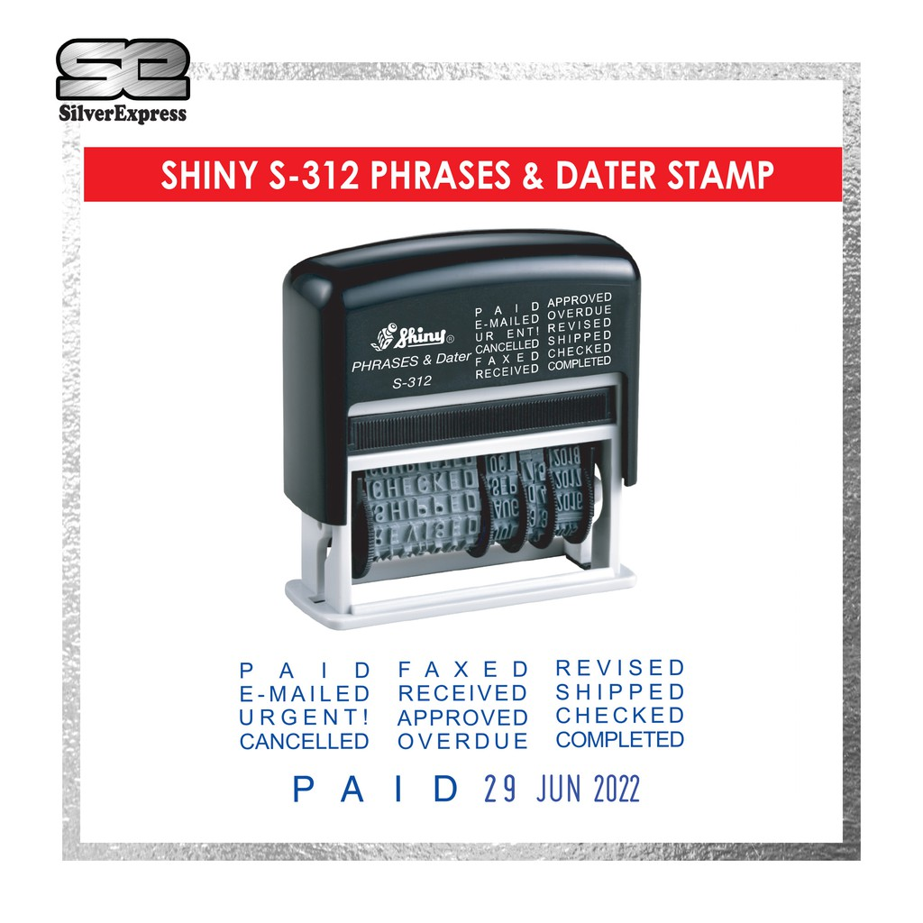 SHINY S-312 PHRASES & DATER STAMP / DATE STAMP / SELF INKING / RUBBER STAMP / BLUE / RED / BLACK / INSTANT RUBBER STAMP