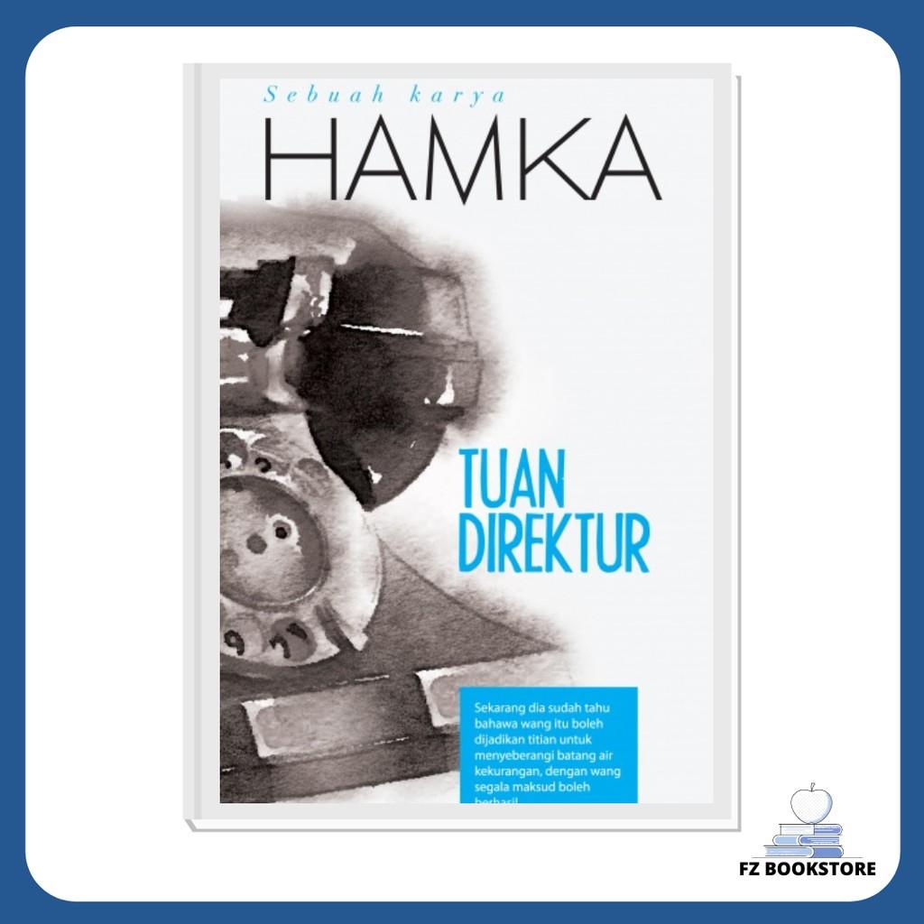 Tuan Direktur: Sebuah Karya HAMKA - Novel - Buya HAMKA