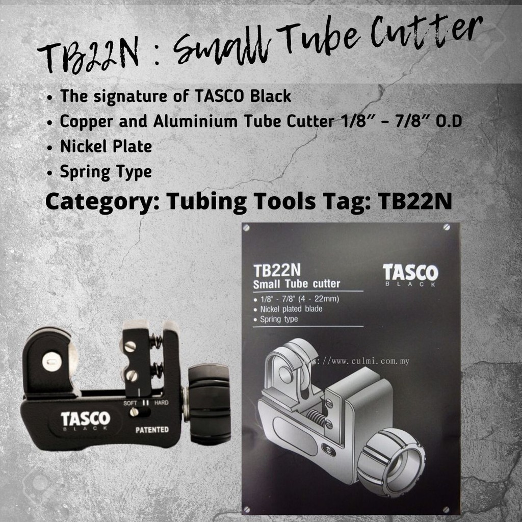 "TASCO BLACK SMALL TUBE COPPER CUTTER SIZE : 1/8"" - 7/8"" C/W NICKEL PLATED BLADE MODEL : TB22N"