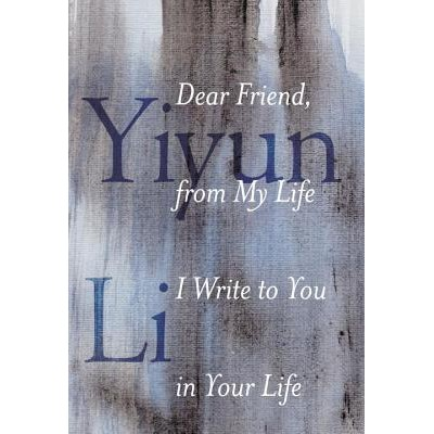 [eBook] Dear Friend, from My Life I Write to You in Your Life by Yiyun Li