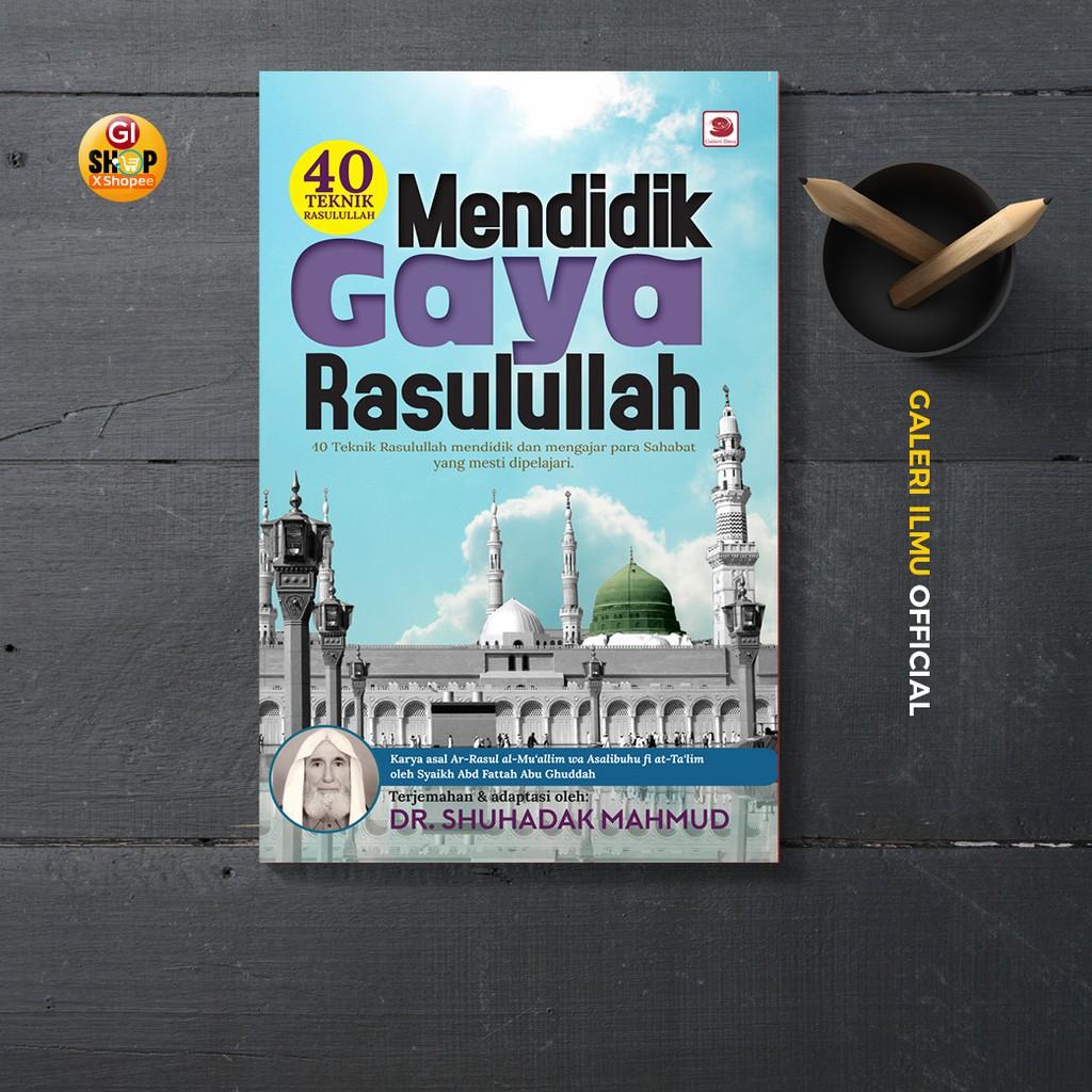 40 teknik Mendidik Gaya Rasulullah - Dr. Shuhadak Mahmud