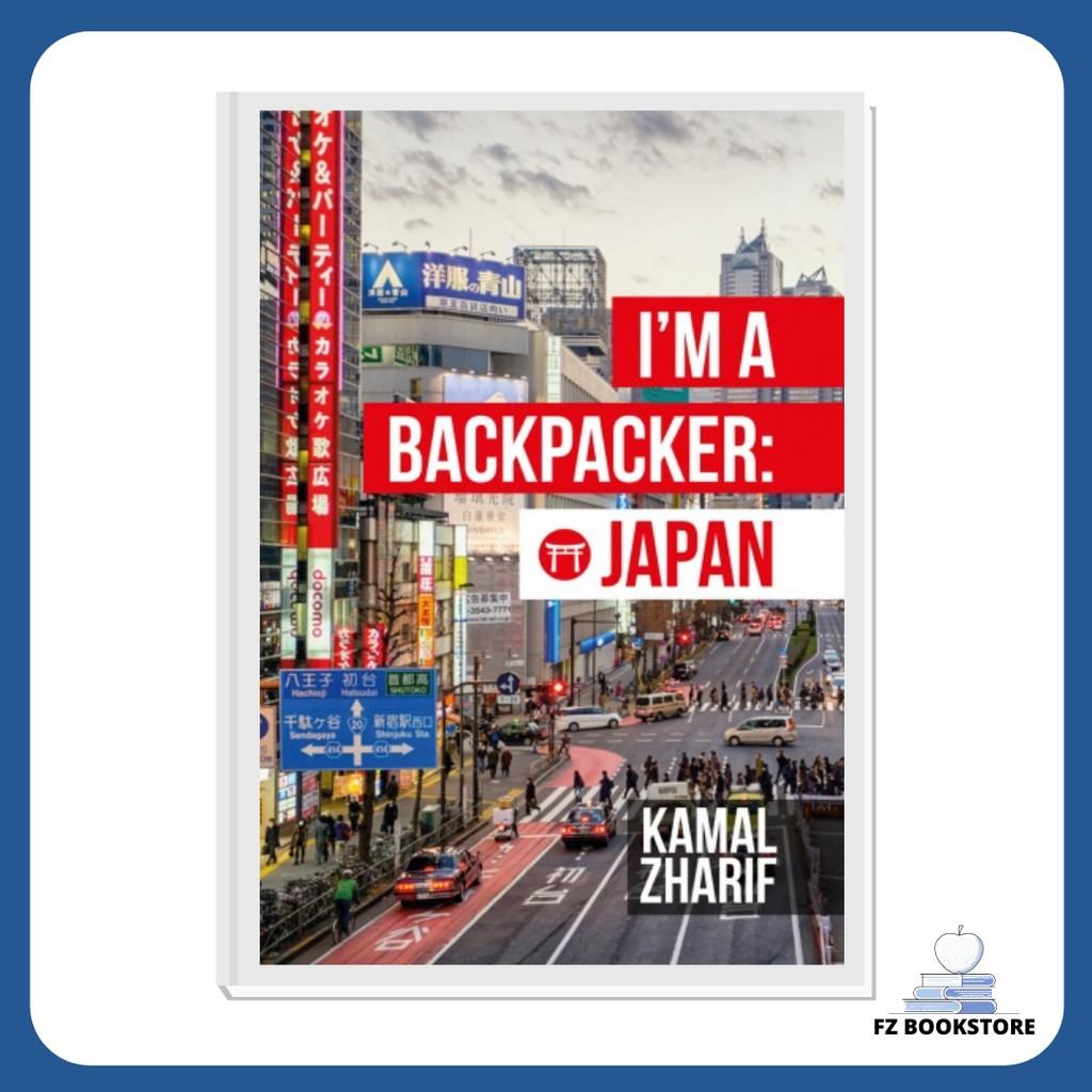 I'm A Backpacker: Japan - Travelog Travel Backpacking Backpacker Backpack Travel Guide