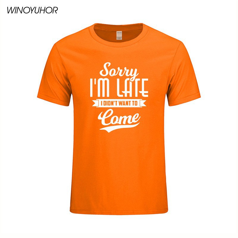 b6c53902 Summer men tee Sorry I'm Late I Didn't Want to Come T-Shirt Funny Shirts |  Shopee Malaysia