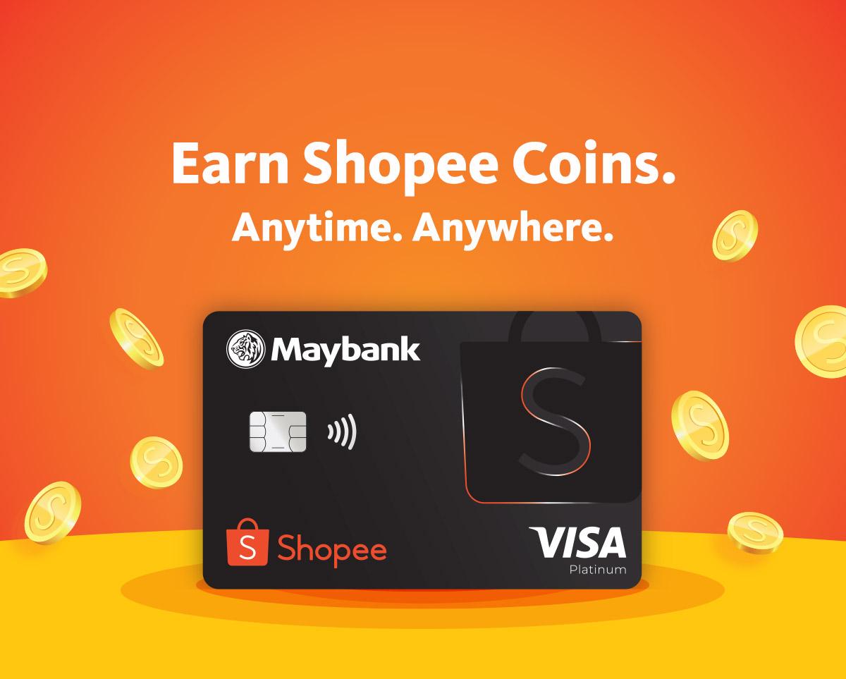 Maybank Shopee Credit Card   Earn Shopee Coins. Anytime. Anywhere ...