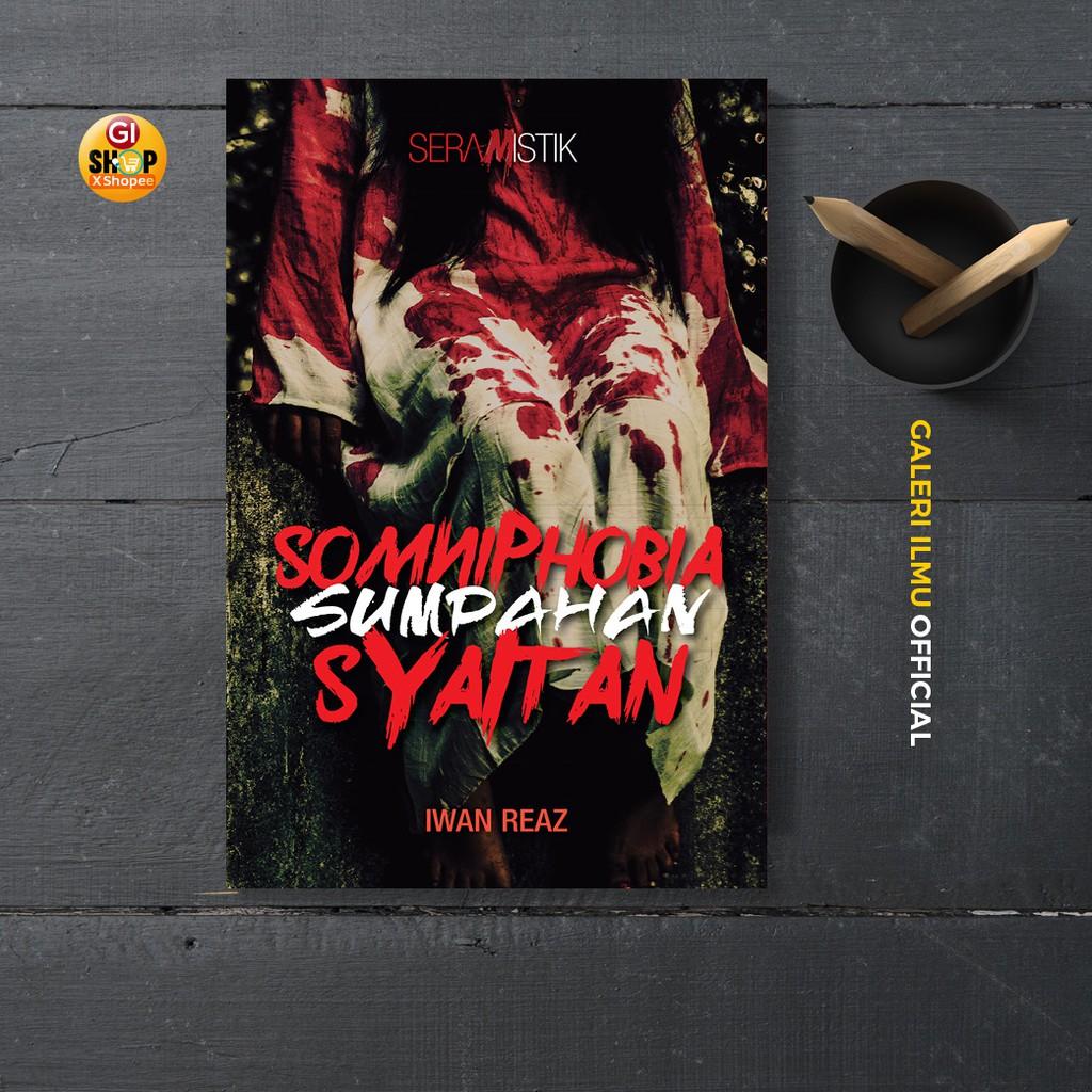 NOVEL SERAMISTIK PURIS - SOMNIPHOBIA SUMPAHAN SYAITAN | Iwan Reaz