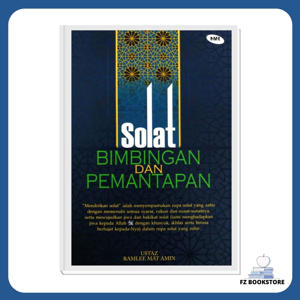 Solat : Bimbingan dan Pemantapan - Ustaz Ramlee Mat Amin - Buku Panduan Solat - Ibadah Solat - Buku Agama