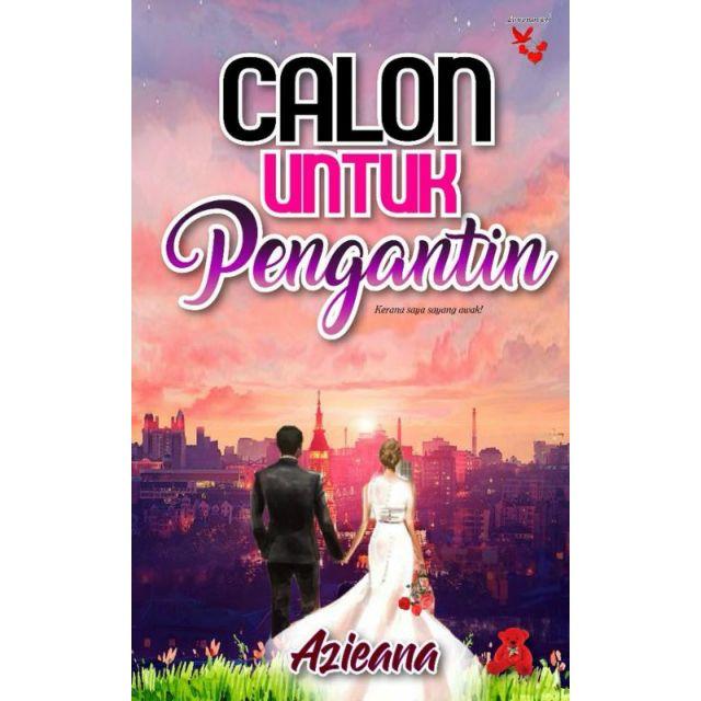 Novel Calon untuk Pengantin (Azieana)