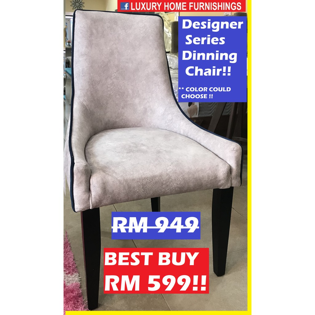 DESIGNER SERIES DINNING CHAIR, ZARA, WATER REPELLENT FABRIC!! COLOR & MATERIAL COULD CHOOSE!! RM 949!! BEST BUY RM 599!!