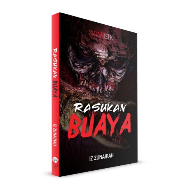 Novel Fiksyen Seramistik Puris - Rasukan Buaya - Iz Zunairah