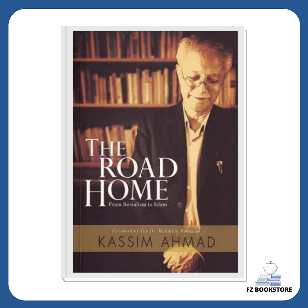 The Road Home From Socialism to Islam - Kassim Ahmad - Religion Islam English book