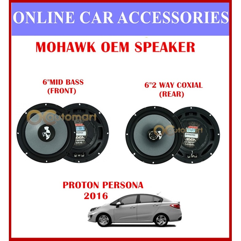 MOHAWK Universal Front & Rear Speaker For PROTON,PERODUA,TOYOTA,HONDA,NISSAN-(Proton Persona Yr 2016)
