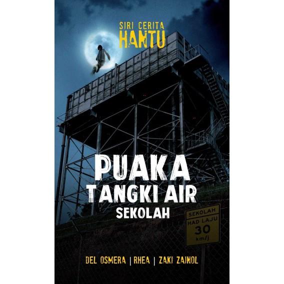 2019 Novel Puaka Tangki Air Sekolah Karya Fiksyen Seram Mistik Oleh Del Osmera Rhea Zaki Zainol Shopee Malaysia