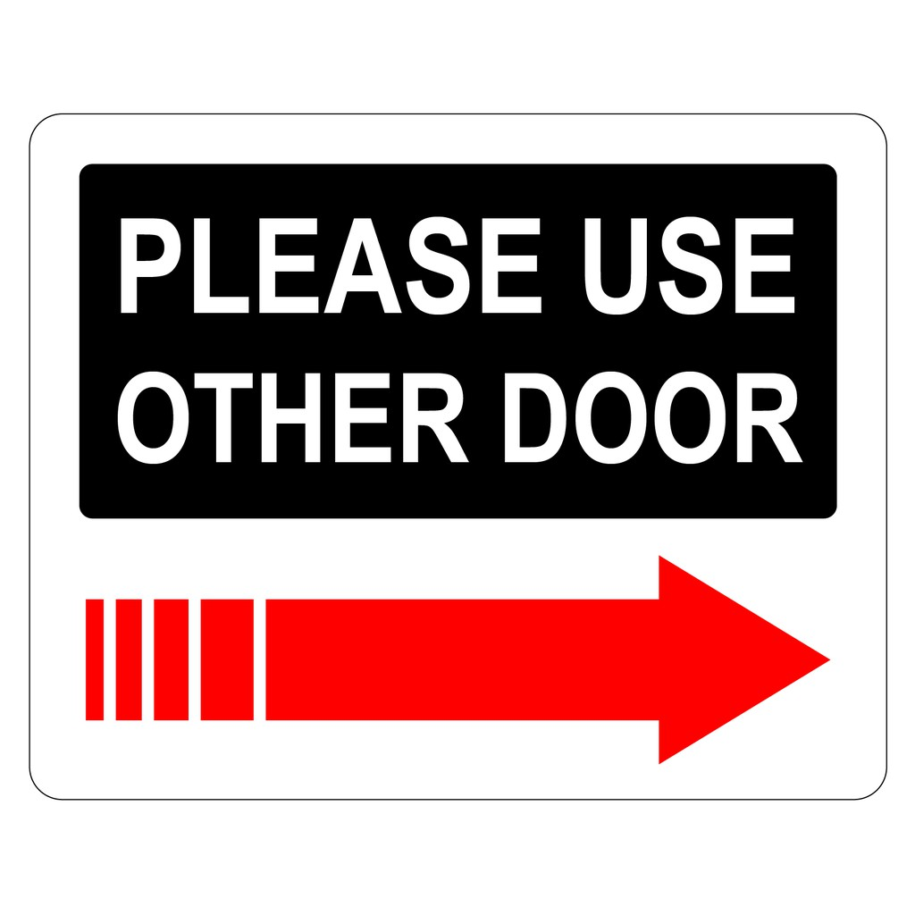 Sign Adhesive Sticker Notice No Entry Please Use Other Door Entrance Right Arrow