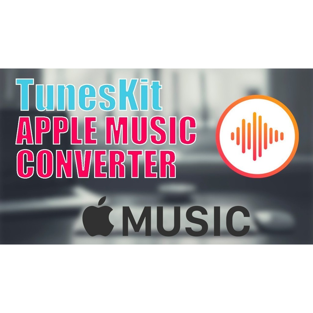 Tuneskit Apple Music Converter [Full Version]
