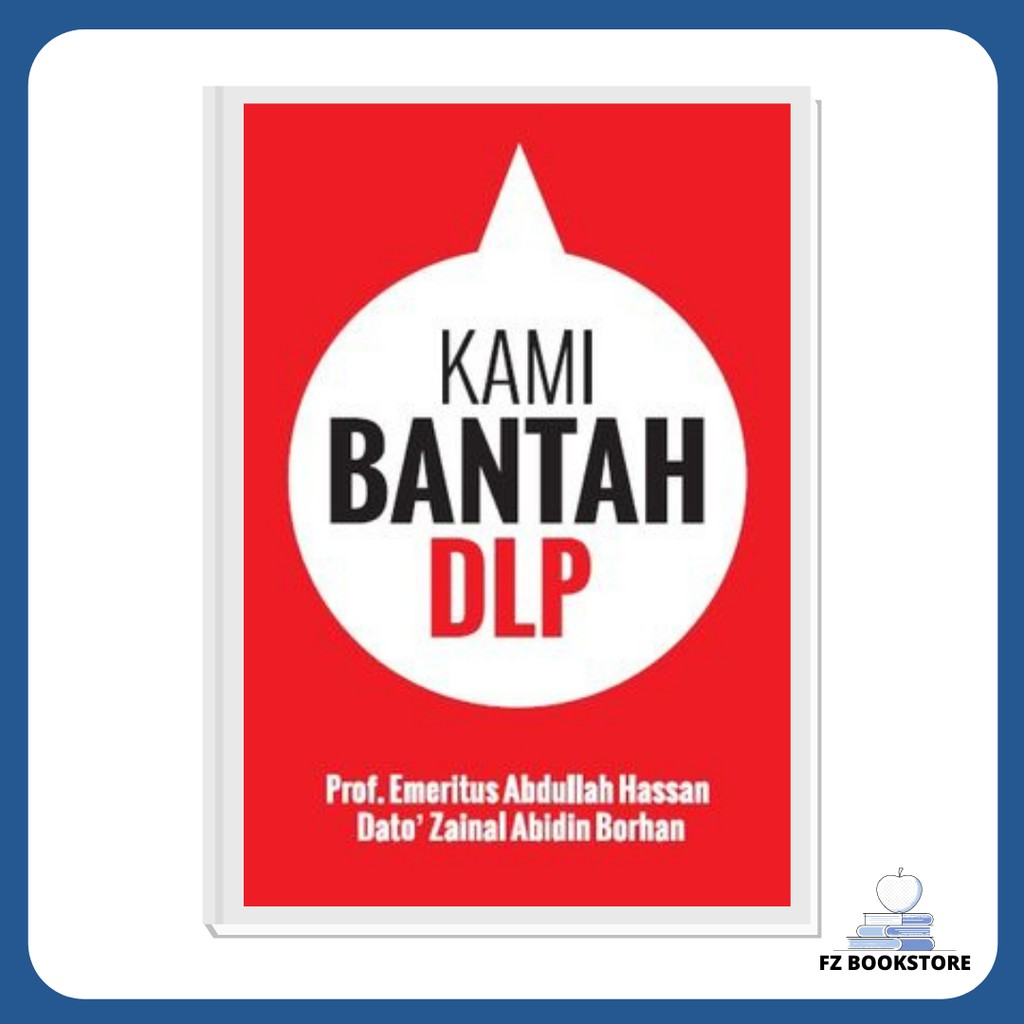 Kami Bantah DLP - Prof. Emeritus Abdullah Hassan, Dato' Zainal Abidin Borhan - Politik Bahasa Melayu Linguistik