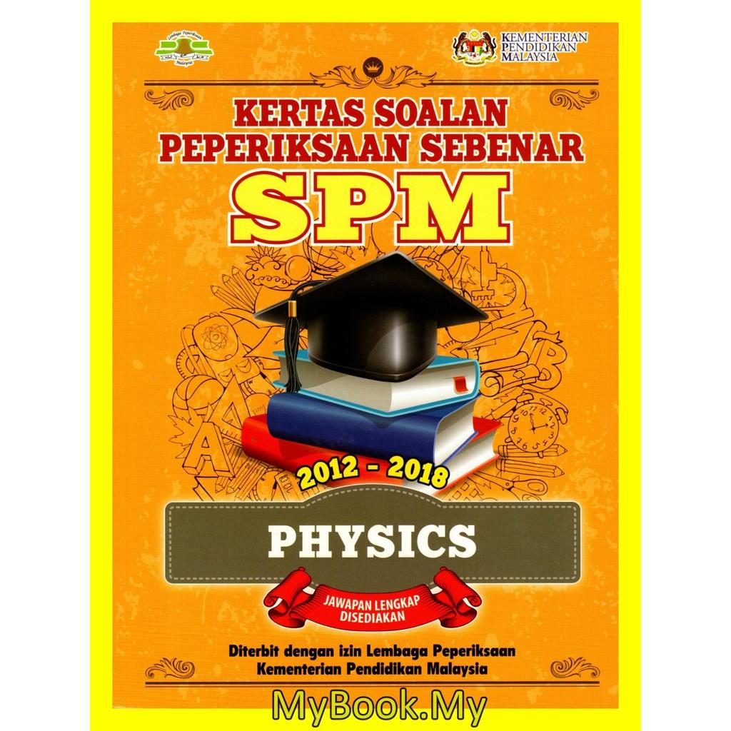 Myb Buku Latihan Kertas Soalan Peperiksaan Sebenar Spm 2012 2018 Physics Fizik Dwibahasa Pustaka Yakin Pelajar Shopee Malaysia