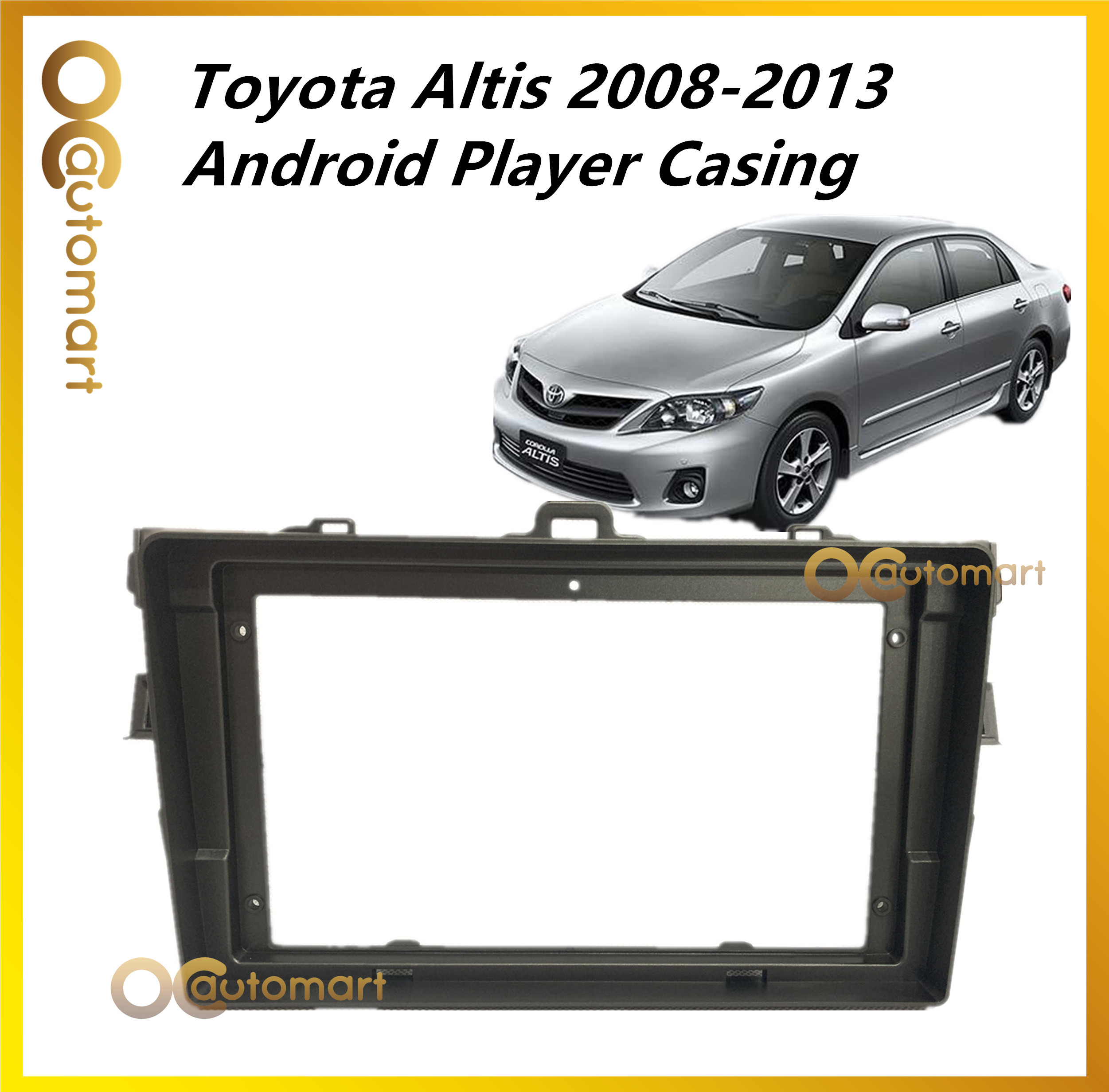 Toyota Altis 2008 - 2013 Android Player Casing 9 inch