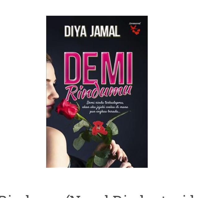 Demi Rindumu By Diya Jamal ISBN : 9789670907413