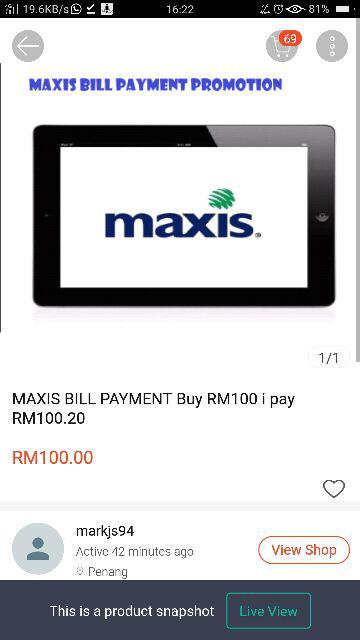 MAXIS BILL PAYMENT Buy RM100 i pay RM99