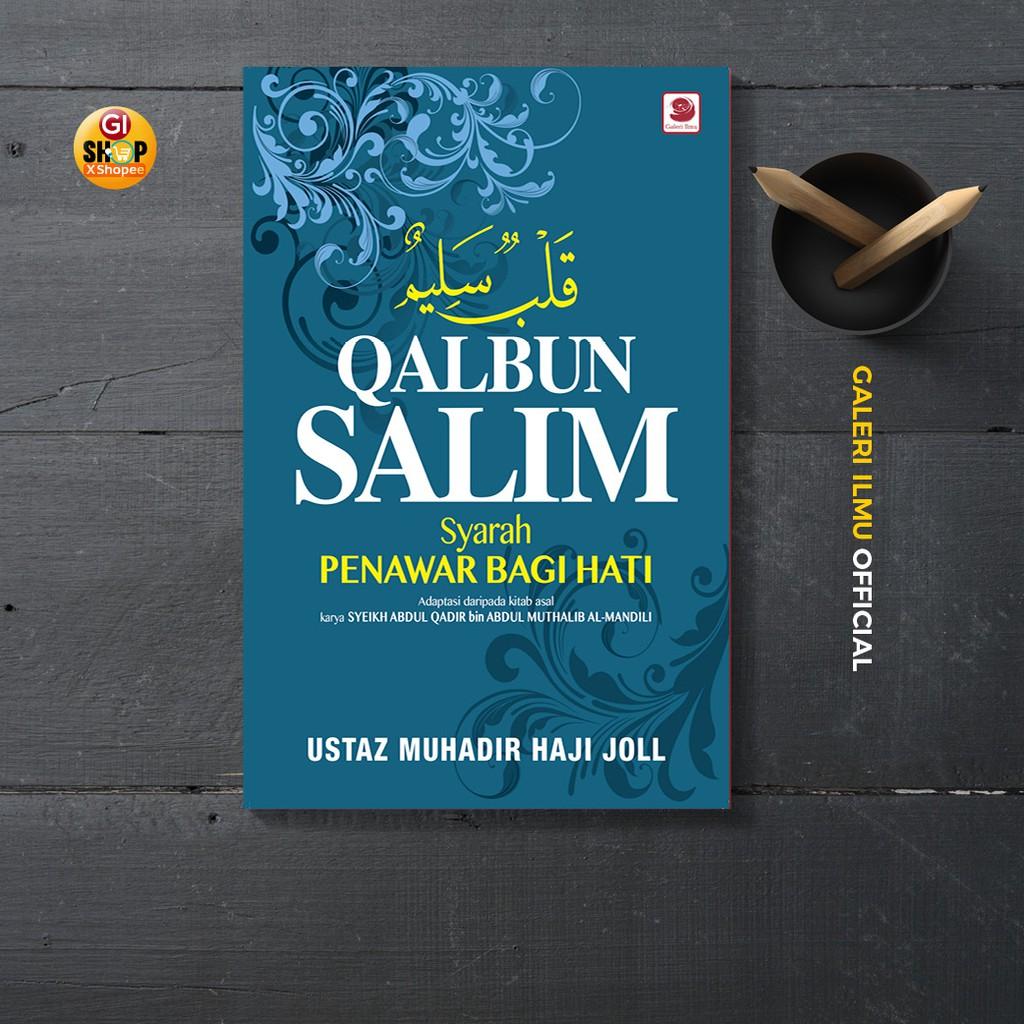 QALBUN SALIM: SYARAH PENAWAR BAGI HATI | USTAZ MUHADIR HAJI JOLL