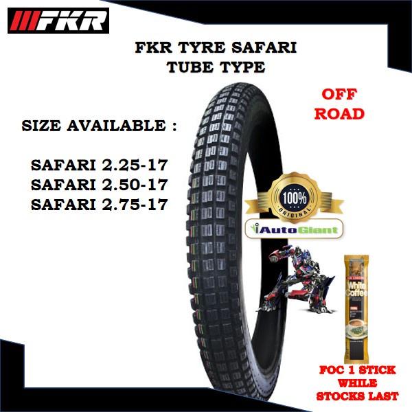FKR TAYAR SAFARI TUBE TYPE/TUBELESS (100% ORIGINAL) 225-17, 250-17, 275-17