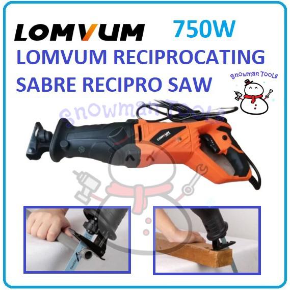 LOMVUM 750W RECIPROCATING SABRE RECIPRO SAW WOOD METAL PVC PIPE CUTTER CUTTING BOSSMAN WORKPRO TOTAL OKATZ DCA DONGCHENG
