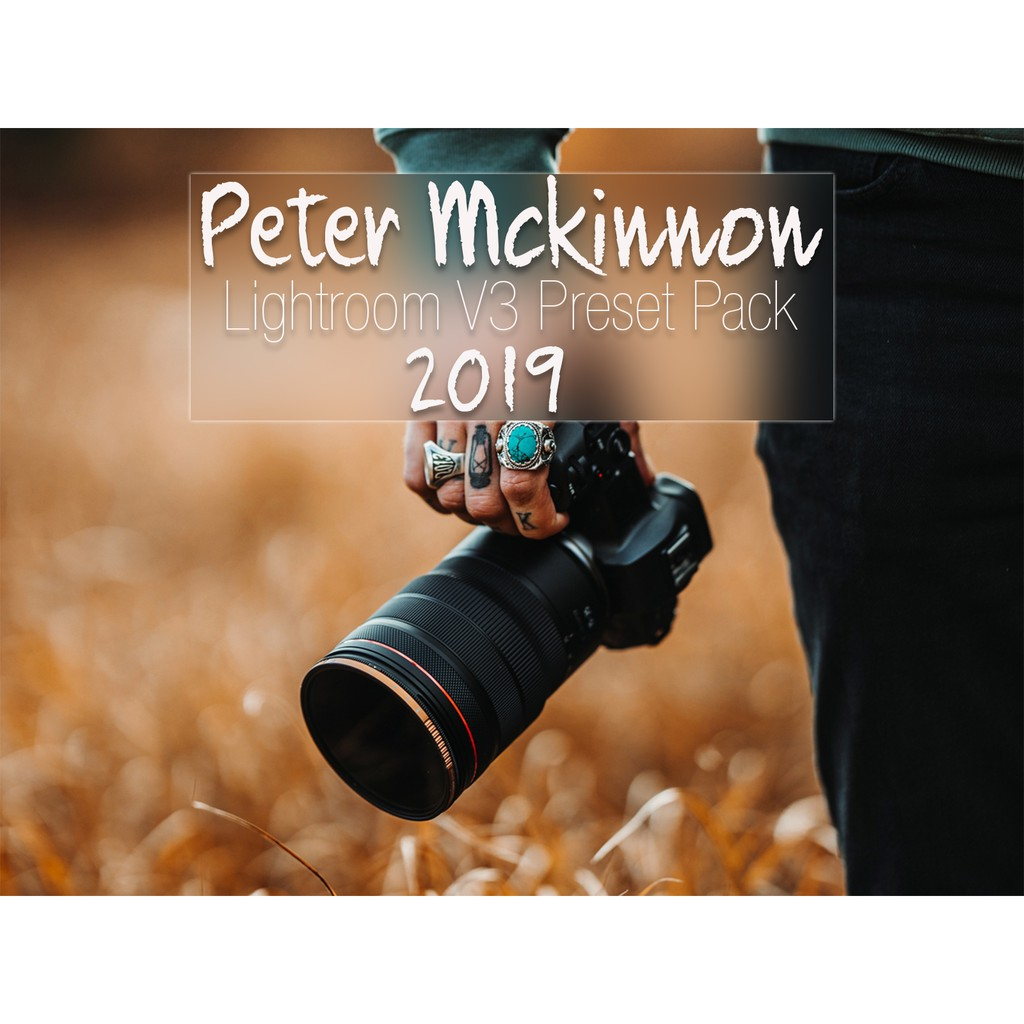 15 PETER MCKINNON DESKTOP LIGHTROOM V3 PRESET PACK 2019