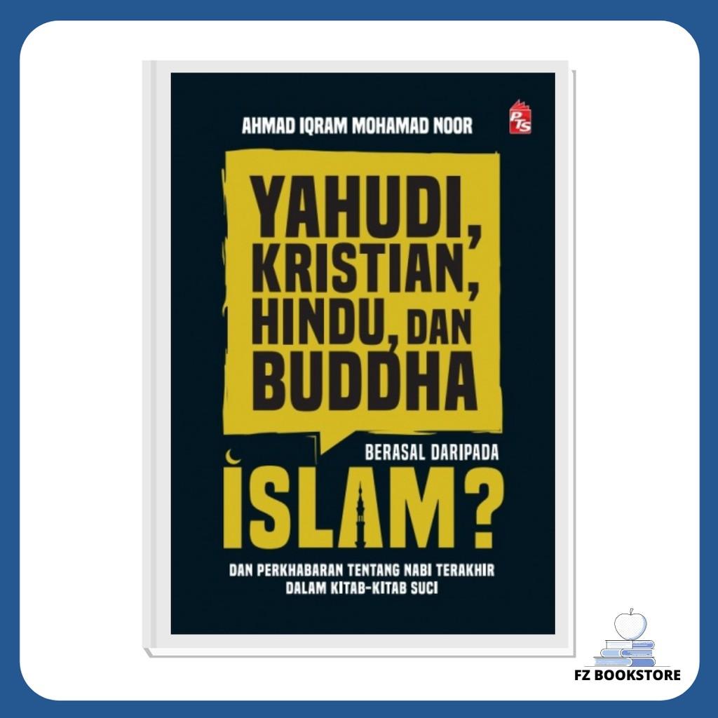 Yahudi, Kristian, Hindu, dan Buddha Berasal Daripada Islam? - Agama