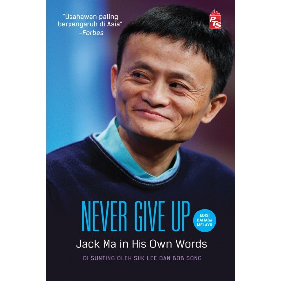 Never Give Up: Jack Ma in His Own Words - Edisi Bahasa Melayu (M10 ,BL145)