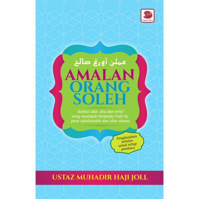 Amalan Orang Soleh - Ustaz Muhadir bin Haji Joll