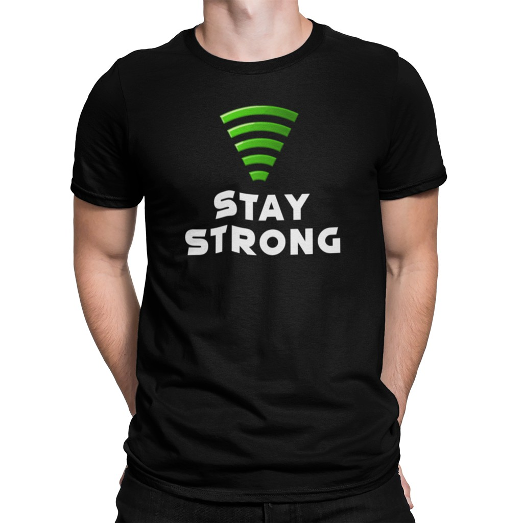 "''STAY STRONG"" Black T-Shirt"