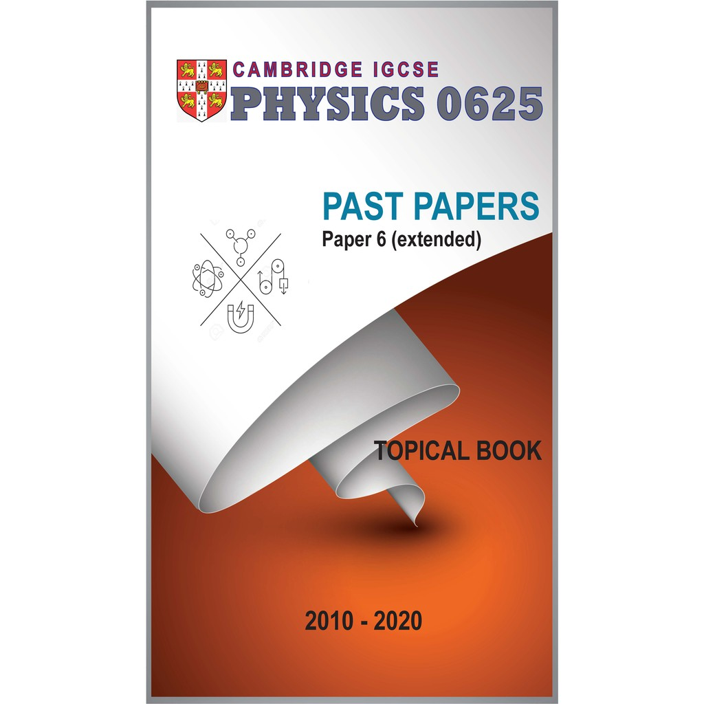Cambridge IGCSE Physics (0625)-Topical Past Papers (Paper 6) [Years 2010 -  Mar 2020] (with topical answers) | Shopee Malaysia