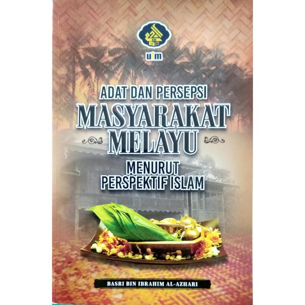 Adat Dan Persepsi Masyarakat Melayu Menurut Perspektif Islam (UIM)