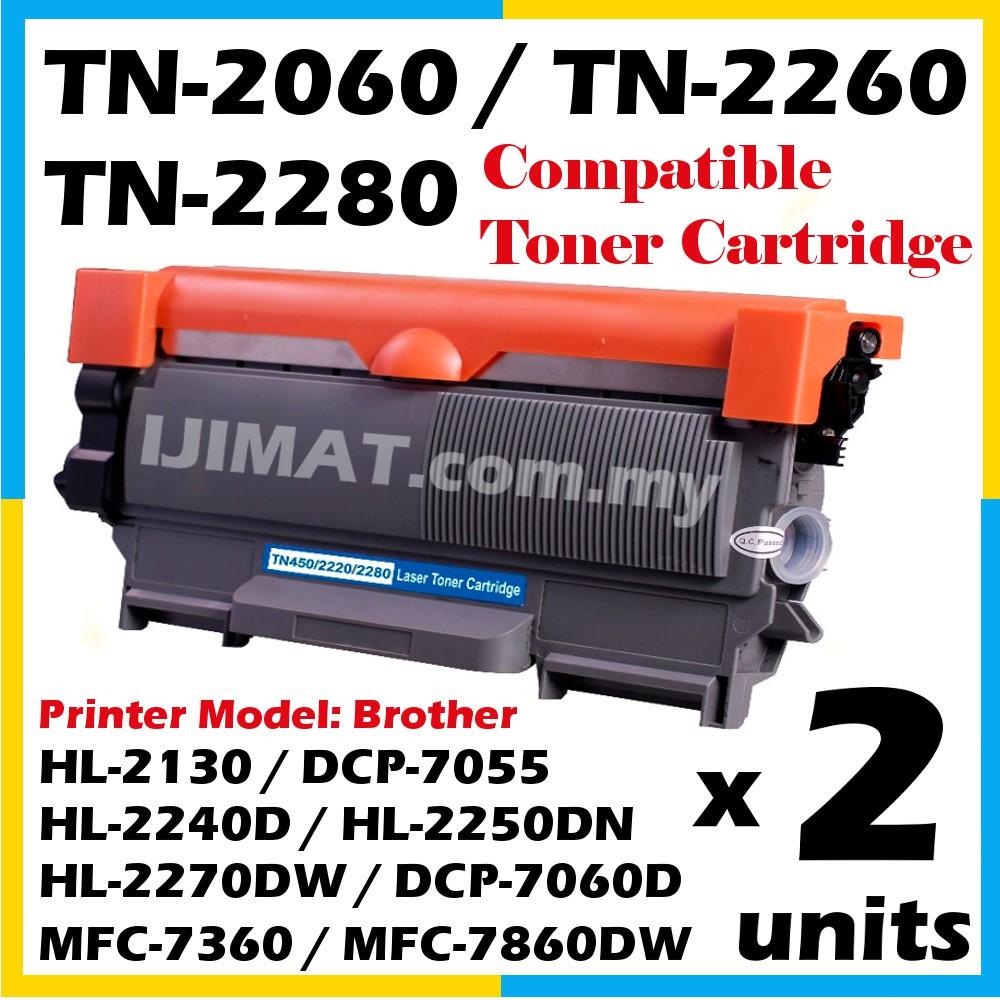 2 Units Toner Brother TN2280 TN2060 TN2260 HL-2130 DCP-7055 HL-2240D  HL-2250DN HL-2270DW DCP-7060D MFC-7360 MFC-7860D