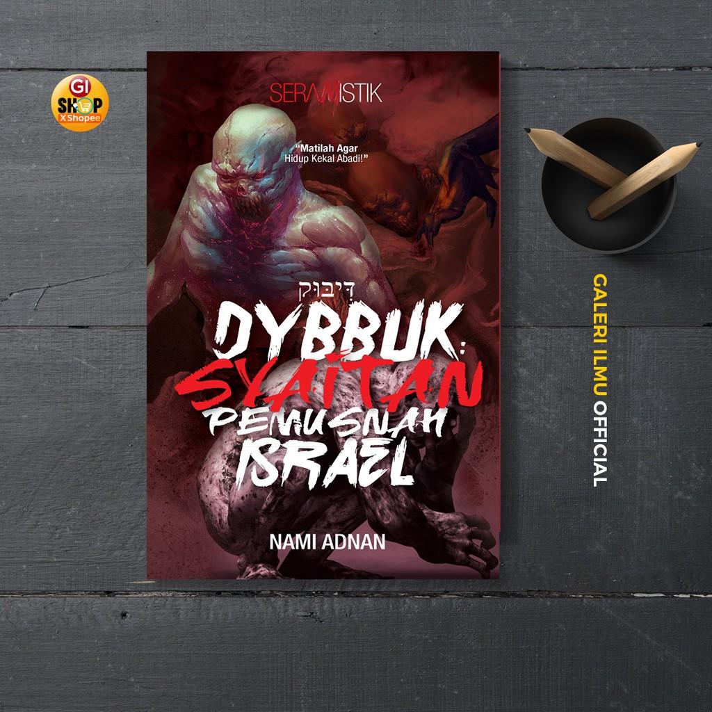 NOVEL FIKSYEN SERAMISTIK PURIS - DYBBUK: SYAITAN PEMUSNAH ISRAEL - Nami Adnan