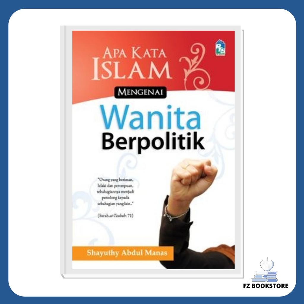 Apa Kata Islam Mengenai Wanita Berpolitik - Politik Islam Wanita