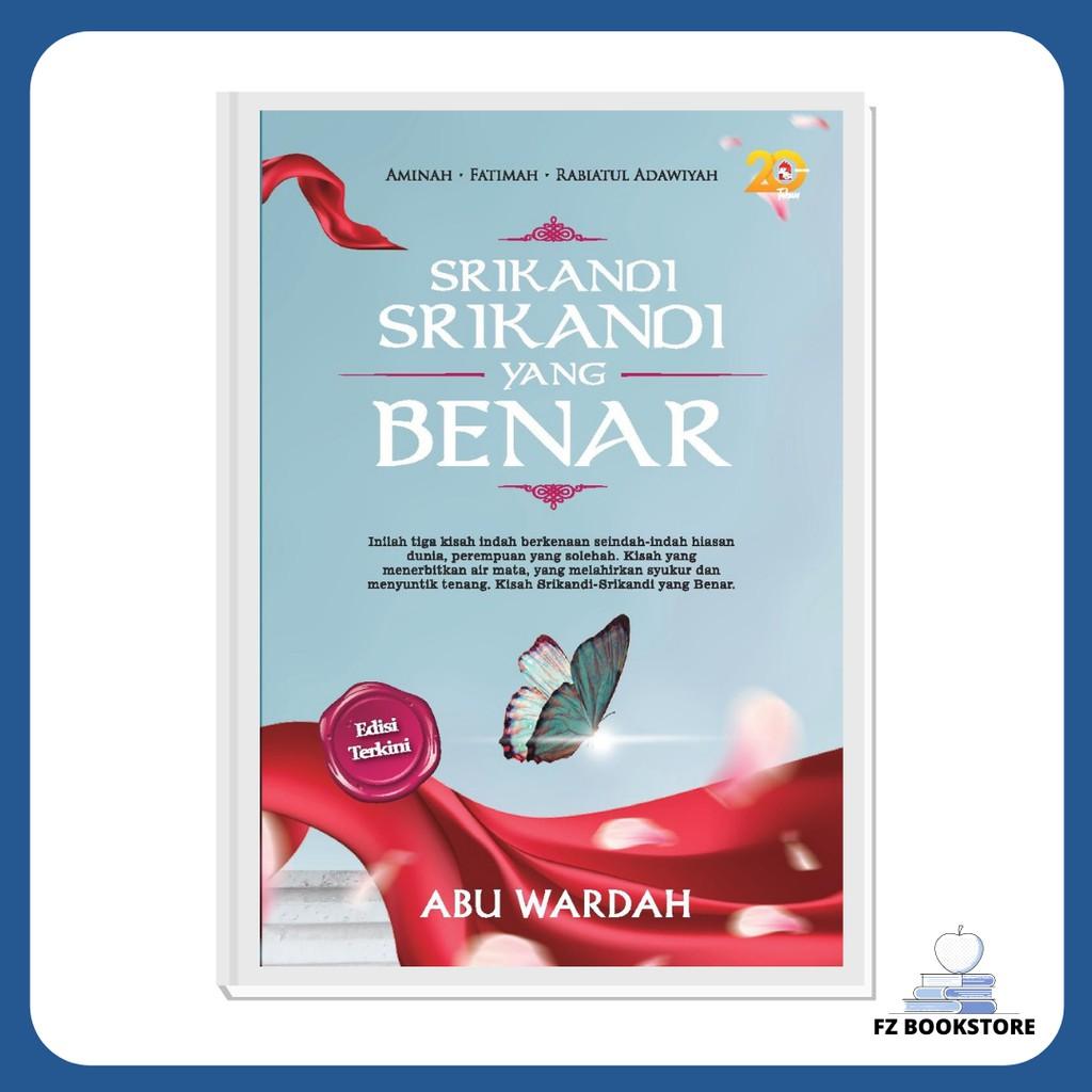 Srikandi-Srikandi yang Benar : Edisi Terkini - Biografi Sejarah Agama Islam Aminah Fatimah Rabiatul Adawiyah
