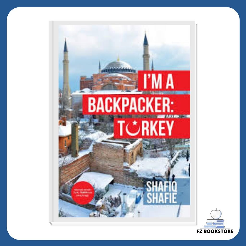 I'm A Backpacker: Turkey - Travelog Travel Backpacking Backpacker Backpack Travel Guide