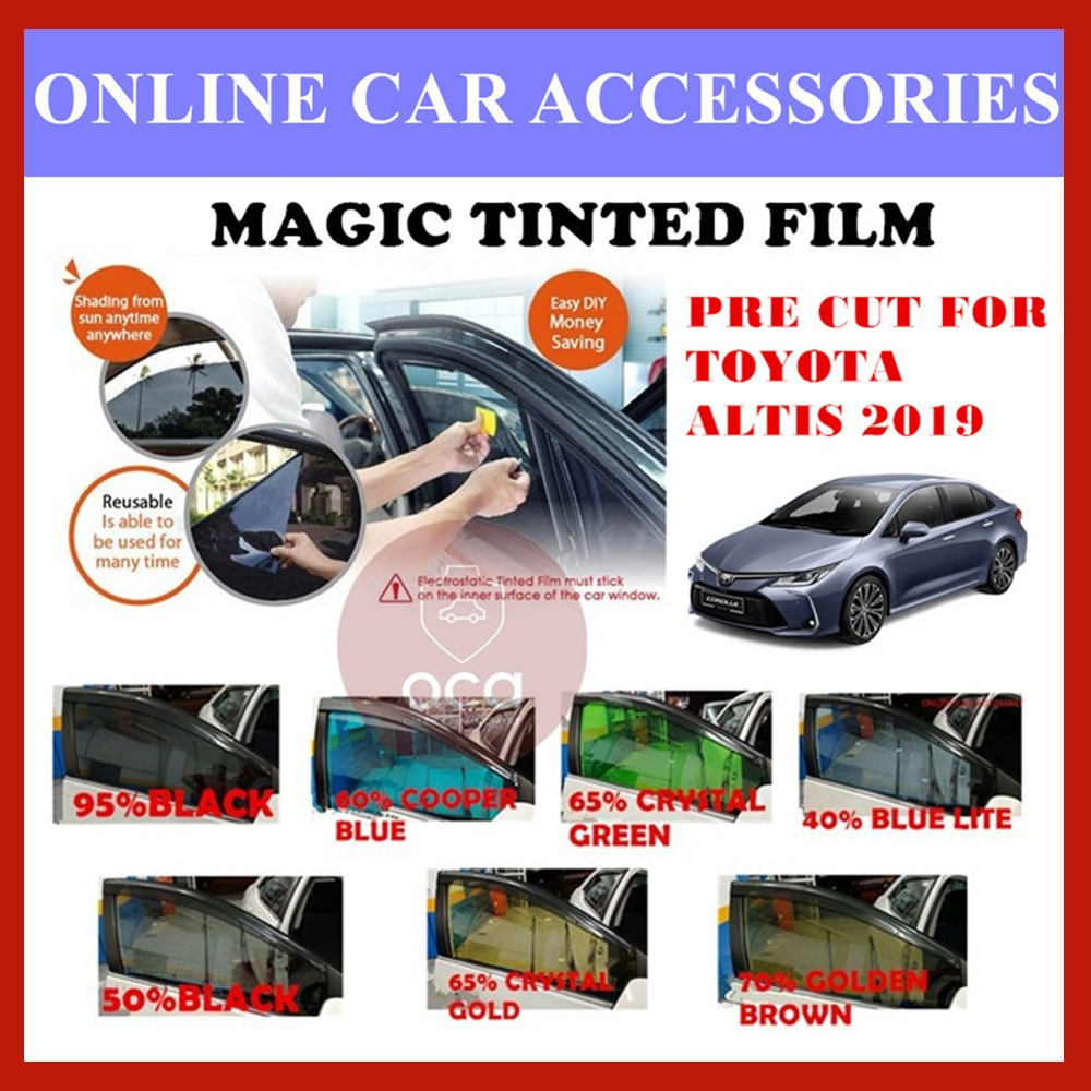 Toyota Altis 2019 - Pre-Cut Shape Magic Tinted Solar Tinted (4 Windows & 2 Triangle /4 Windows+Rear)