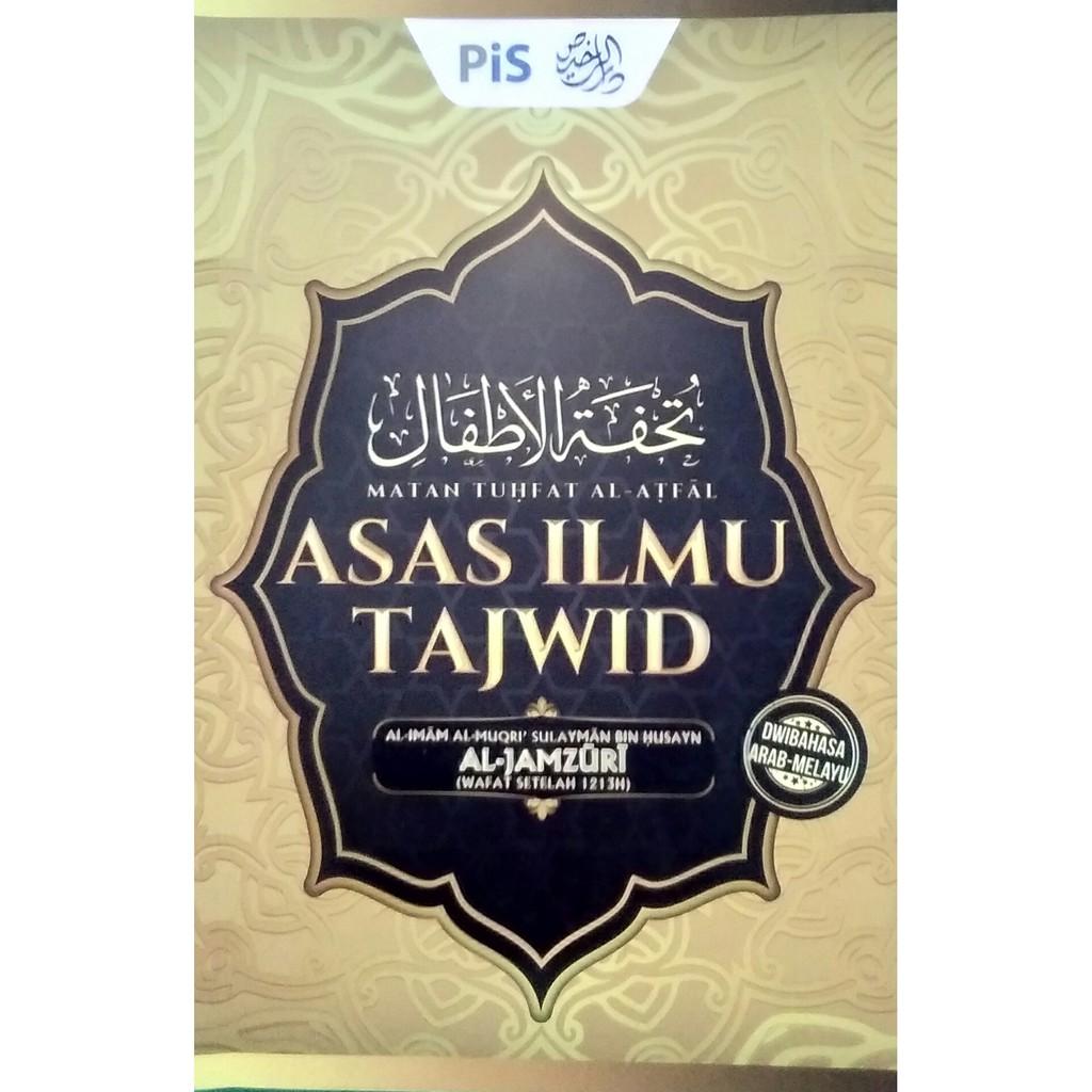 Asas Ilmu Tajwid (Matan Tuhfat Al-Atfal) (Dwi Bahasa Arab Melayu) - Karya PIS Sdn Bhd